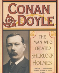 Andrew Lycett: Conan Doyle - The Man Who Created Sherlock Holmes