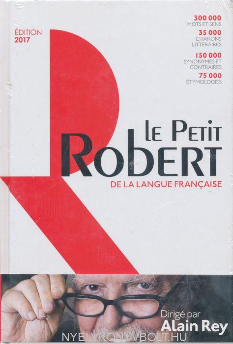 Dictionnaire Le Petit Robert de la Langue Francaise 2017