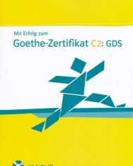 Mit Erfolg zum Goethe-Zertifikat C2: GDS Übungs und Testbuch mit Audio CD