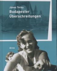 Térey János: Budapester Überschreitungen (Átkelés Budapesten német nyelven)