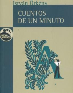 Örkény István: Cuentos de un Minuto (Egyperces novellák spanyol nyelven)