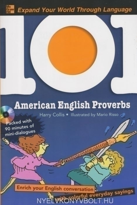 101 American English Proverbs + CD - Enrich Your English Conversation with Colorful Everyday Sayings