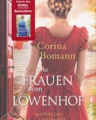 Corina Bomann: Die Frauen vom Löwenhof - Mathildas Geheimnis