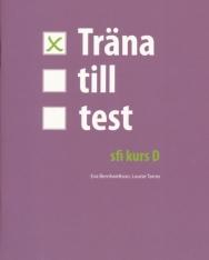Träna till test - sfi kurs D