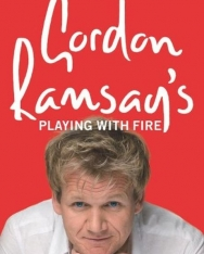 Gordon Ramsay: Playing with Fire