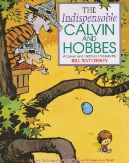 The indispensable Calvin and Hobbes - A Calvin and Hobbes Treasury