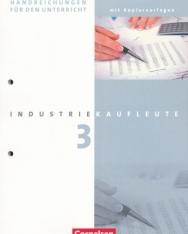 Industriekaufleute 3. Handreichungen für den Unterricht mit Kopiervolagen