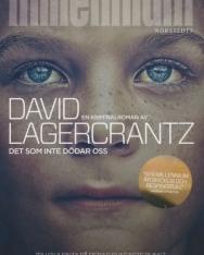 David Lagercrantz:Det som inte dödar oss (Millennium del 4)