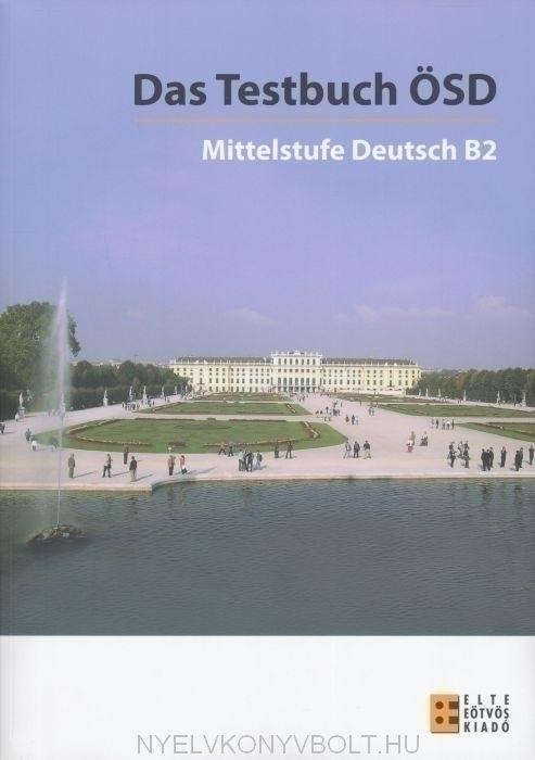 Das Testbuch ÖSD - Mittelstufe Deutsch B2 mit Hörtexten zum Herunterladen