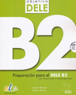Objetivo DELE B2 - Preparación para el DELE B2 con soluciones y transcripciones - Libro con CD audio MP3