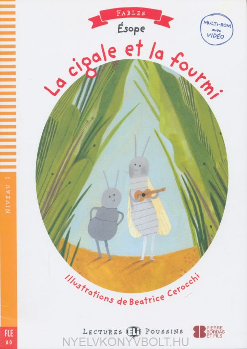 La Cigale et La Fourmi - Avec Video Multi-Rom - ELI Lectures Poussins/Fables Niveau 1 (A0)