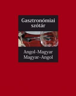 Gasztronómiai szótár Angol-magyar / magyar-angol - SzakMai szókincs