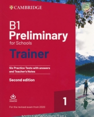 B1 Preliminary for Schools Trainer - Six Practice Test with Answers and Teacher's Notes + Audio Download - For the  Revised Exam from 2020