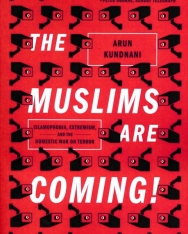 Arun Kundnani: The Muslims Are Coming!