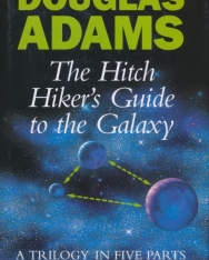 Douglas Adams: The Hitch Hiker's Guide to the Galaxy - A Trilogy in Five Parts