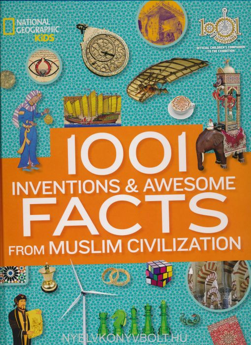 1001 Inventions and Awesome Facts from Muslim Civilization