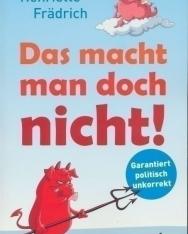 Henriette Frädrich: Das macht man doch nicht!