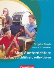 Musik unterrichten: planen, durchführen, reflektieren
