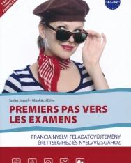 Premiers pas vers les examens - Francia nyelvi feladatgyűjtemény érettségihez és nyelvvizsgához
