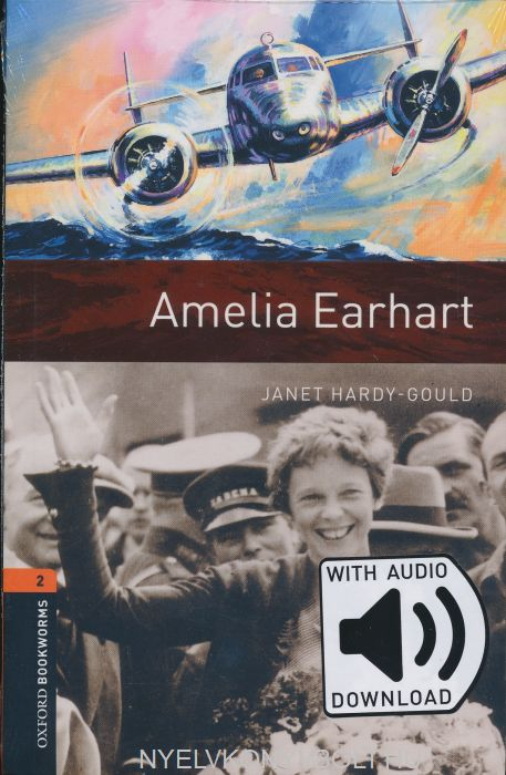 Amelia Earhart  with Audio Download - Oxford Bookworms Library Level 2