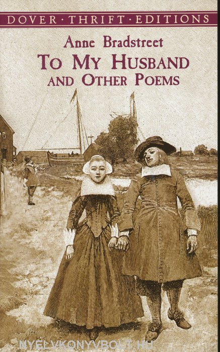 Anne Bradstreet: To My Husband and Other Poems