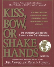 Kiss, Bow, or Shake Hands - The Bestselling Guide to Doing Business in More Than 60 Countries