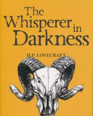H. P. Lovecraft: The Whisperer in Darkness - Collected Stories Volume One - Wordsworth Classics