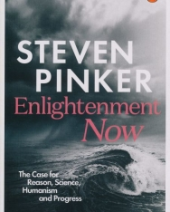 Steven Pinker: Enlightenment Now - The Case for Reason, Science, Humanism, and Progress