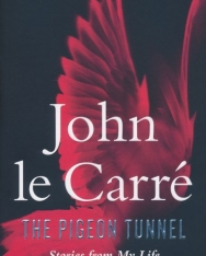 John le Carré: The Pigeon Tunnel: Stories from My Life