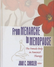 From Menarche to Menopause: The Female Body in Feminist Therapy