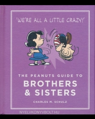 The Peanuts Guide to Brothers & Sisters