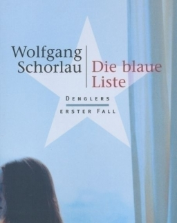 Wolfgang Schorlau: Die blaue Liste: Denglers erster Fall