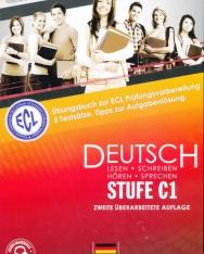 ECL Deutsch Stufe C1 - Übungsbuch zur ECL Prüfungsvorbereitung 5 Testsätze Tipps zur Aufgabenlösung Zweite Überarbeitete Auflage Deutsch Stufe C1