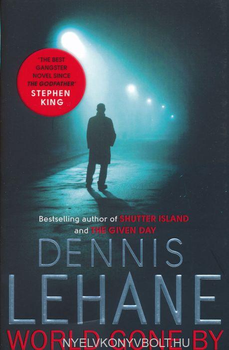 Dennis Lehane: World Gone By