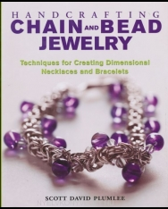 Handcrafting Chain and Bead Jewelry - Techniques for Creating Dimensional Necklaces and Bracelets