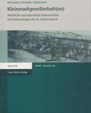 Kleinstadtgesellschaft(en): Weibliche und männliche Lebenswelten im Emmendingen des 18. Jahrhunderts