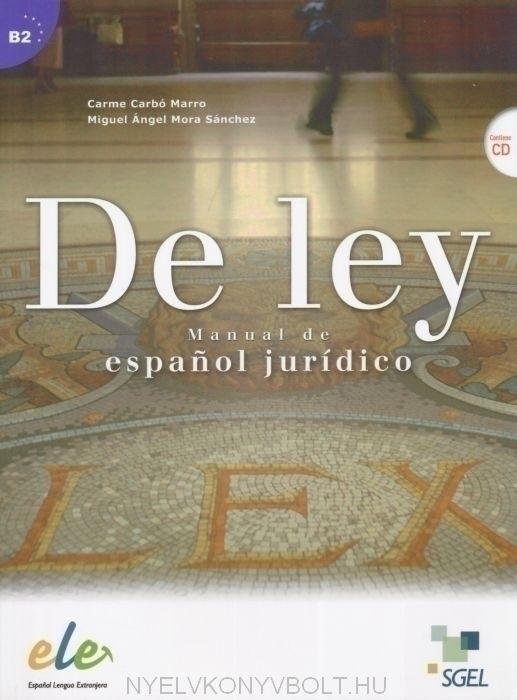 De Ley - Manual de espanol jurídico Contiene CD