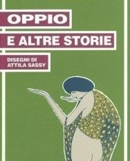 Csáth Géza: Oppio - E Altre Storie (Ópium - válogatott novellák olasz nyelven)