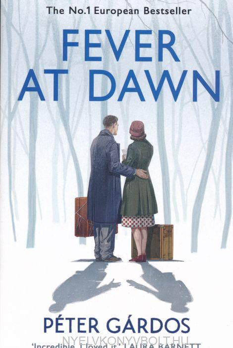 Péter Gárdos: Fever at Dawn