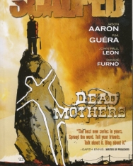 Jason Aaaron, R. M. Guéra,  John Paul Leon, Davide Furnó: Scalped Volume 3 - Dead Mothers