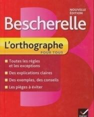 Bescherelle L'orthographe Pour Tous Nouvelle Édition