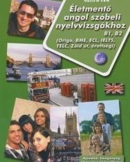 Életmentő angol szóbeli nyelvvizsgákhoz TELC, Origo, ECL, BME, Zöld Út, érettségi - Letölthető hanganyaggal