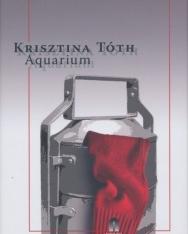 Tóth Krisztina: Aquarium (Akvárium német nyelven)