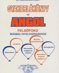 Gyakorlókönyv az Angol Felsőfokú Írásbeli Nyelvvizsgákhoz