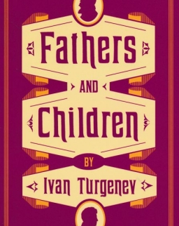 Ivan Turgenev: Fathers and Children