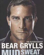 Bear Grylls: Mud, Sweat and Tears - The Autobiography