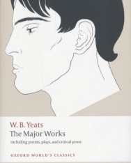 W.B.Yeats:The Major Works including poems, plays, and critical prose - Oxford World Classics