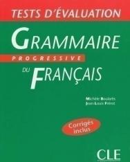 Tests d'évaluation - Grammaire progressive du français Niveau avancé (corrigés inclus)