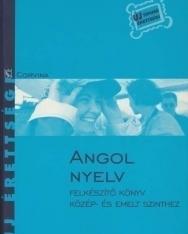 Új érettségi - Angol nyelv Felkészítő könyv közép- és emelt szinthez