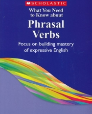 What You Need to Know about Phrasal Verbs - Focus on building mastery of expressive English
